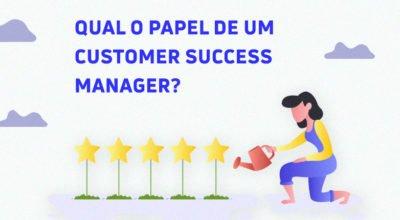 Customer Success Manager: qual é o papel desse profissional?