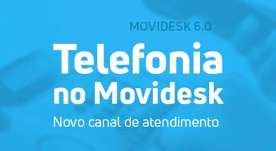 Telefonia no Movidesk – Novo canal de atendimento