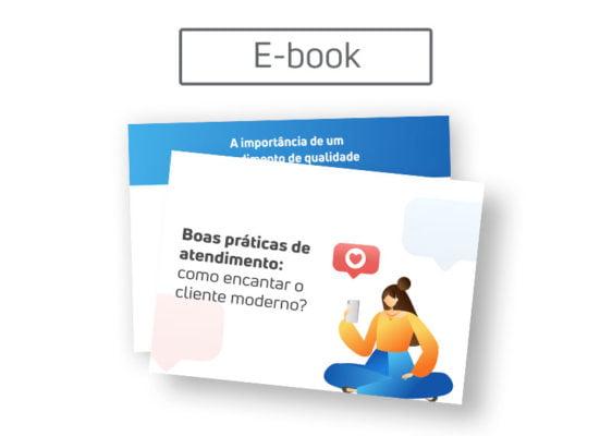 [E-book] Boas práticas de atendimento: como encantar o cliente moderno?
