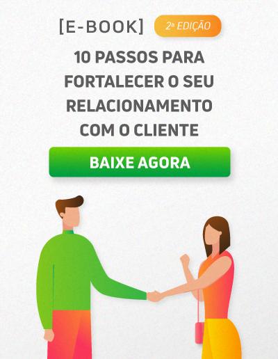 Dicas para fortalecer o relacionamento com o seu cliente
