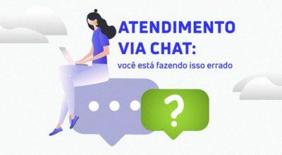Atendimento via chat: você está fazendo isso errado