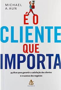 É o cliente que importa. - Livros sobre satisfação do cliente