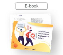 Como superar expectativas e fidelizar mais clientes