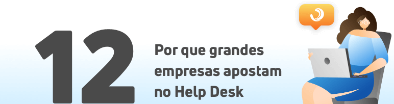 Por que as grandes empresas apostam no Help Desk