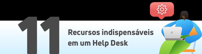 Recursos indispensáveis em um Help Desk