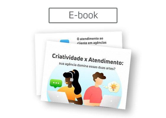 [E-book] Criatividade x atendimento: sua agência domina essas duas artes?