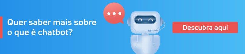 Quer saber mais sobre o que é chatbot? Descubra aqui neste post especial.