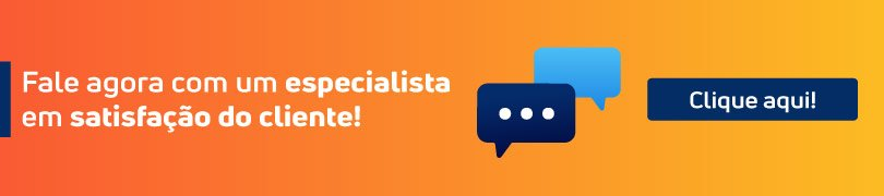 Fale agora mesmo com um especialista em satisfação do cliente e melhore o seu atendimento. Clique aqui.