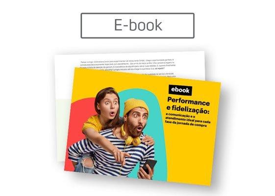 [E-book] Performance e fidelização: o atendimento ideal para cada fase da jornada de compra