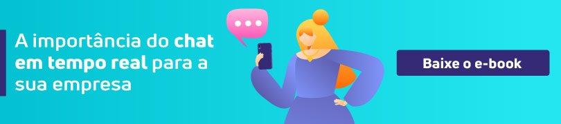 A importância do chat em tempo real para a sua empresa. Baixe o e-book.