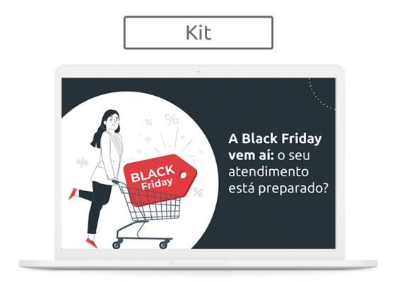 [Kit] A Black Friday vem aí: o seu atendimento está preparado?