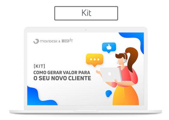 [Kit] Como gerar valor para o seu novo cliente