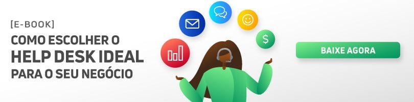 Quer melhorar a sua gestão de clientes? Escolha o Help Desk ideal para o seu negócio!