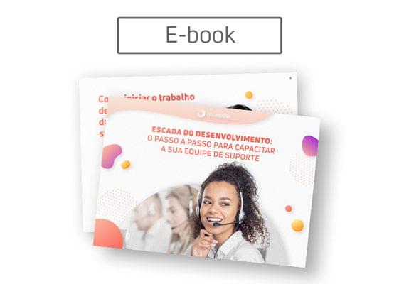 [E-book] Escada do desenvolvimento: como capacitar a sua equipe de suporte
