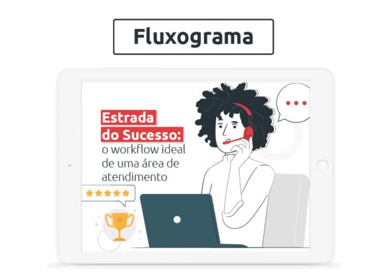[Fluxograma] Estrada do sucesso: o workflow ideal de uma área de atendimento