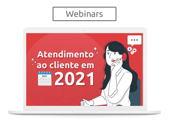 [Webinars] Atendimento ao cliente em 2021: o que esperar do setor no próximo ano?