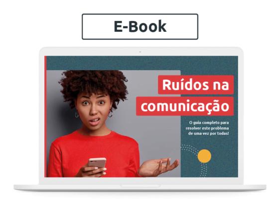 [E-book] Ruídos na comunicação: o guia para resolver este problema de uma vez por todas!